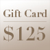 Gift Card – $125