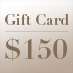 Gift Card – $150
