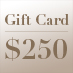 Gift Card – $250