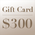 Gift Card – $300