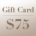 Gift Card – $75