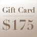 Gift Card – $175